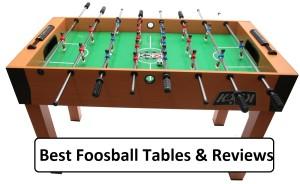 best foosball table & reviews