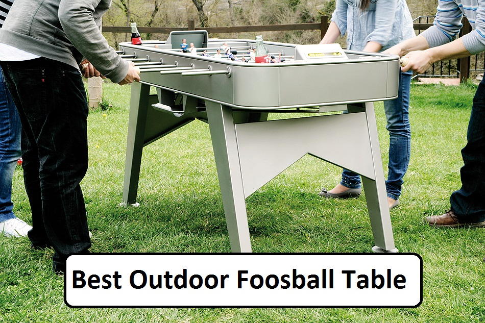 Outdoor Foosball Table Things You Should Know To Pick Best