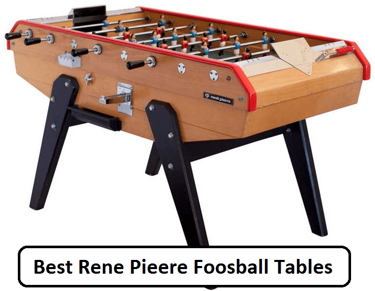 Top Rene Pierre Foosball Table To Enjoy In Game