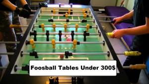 foosball tables under 300$