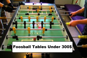 foosball tables under 300$