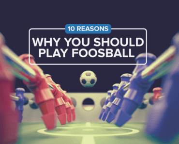 10 Reasons Why You Should Play Foosball (Custom)