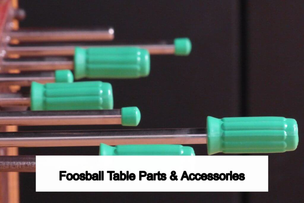 foosball table parts and accessories